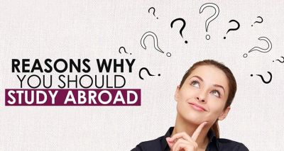 Top Reasons Why You Study Abroad